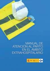 Manual de atención al parto en el medio extrahospitalario.